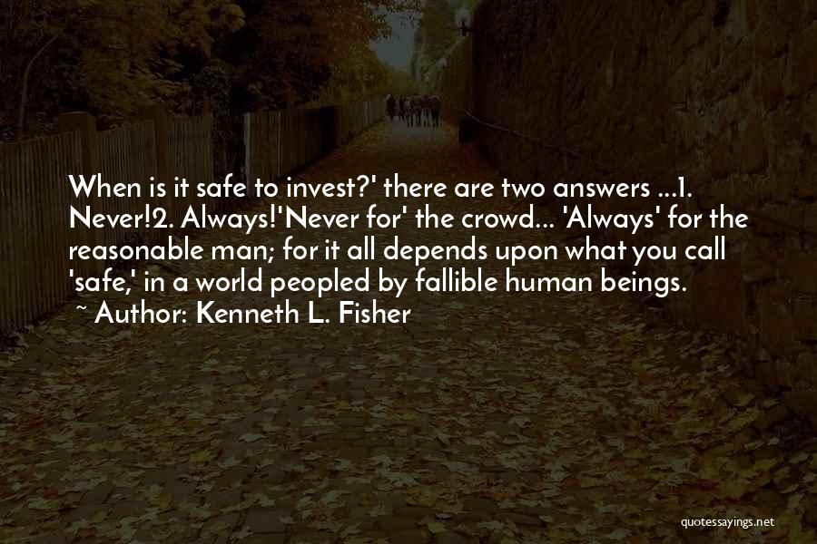 Reasonable Man Quotes By Kenneth L. Fisher