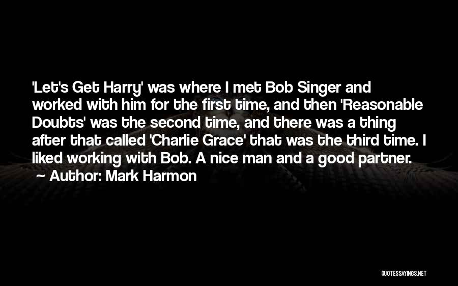Reasonable Man Quotes By Mark Harmon