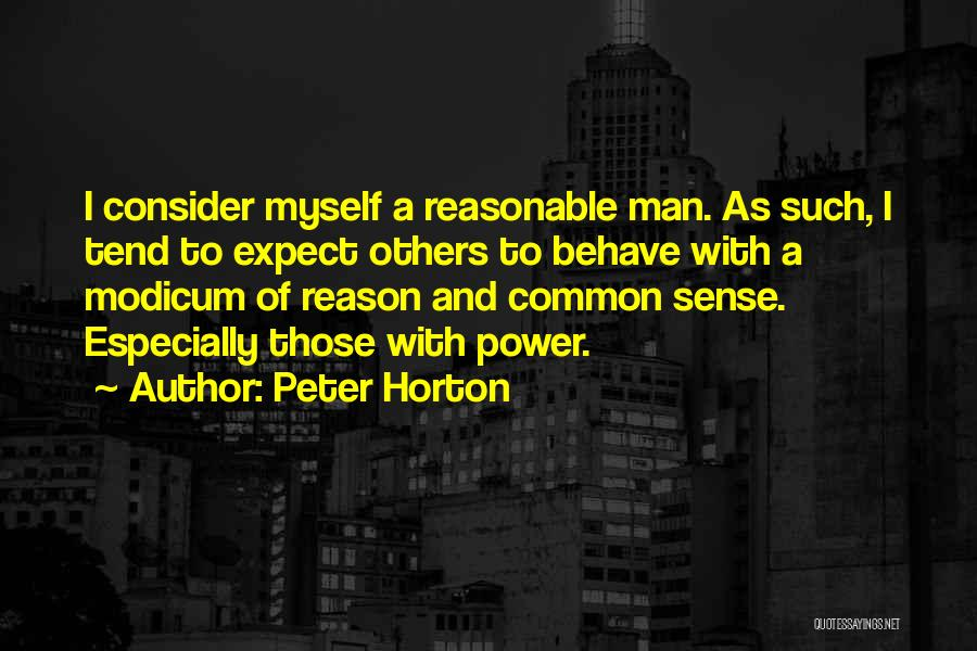 Reasonable Man Quotes By Peter Horton