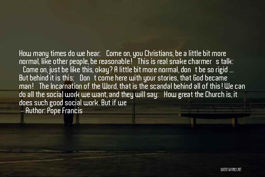 Reasonable Man Quotes By Pope Francis