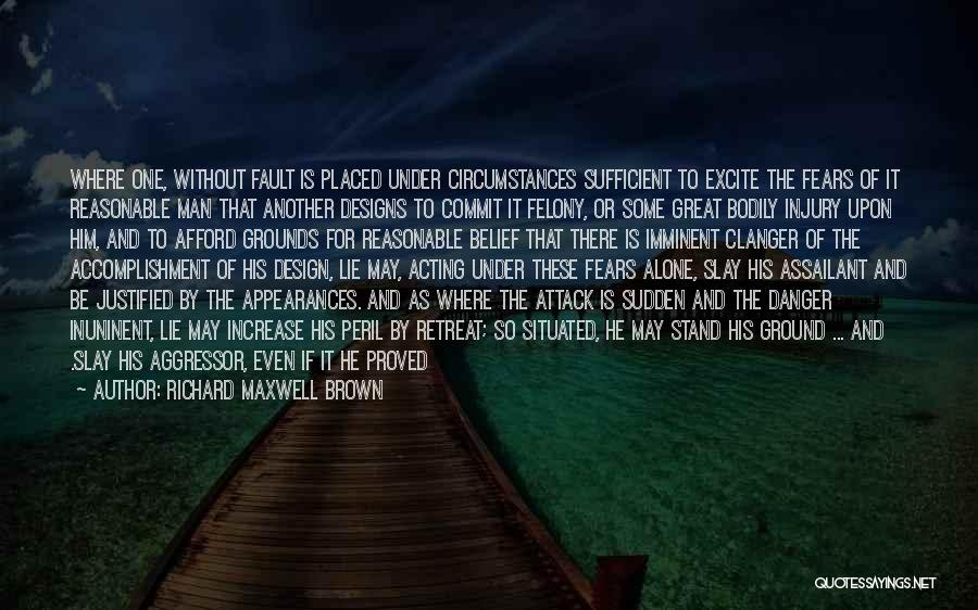 Reasonable Man Quotes By Richard Maxwell Brown
