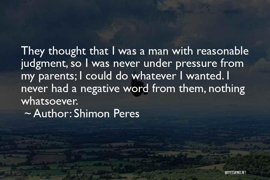 Reasonable Man Quotes By Shimon Peres