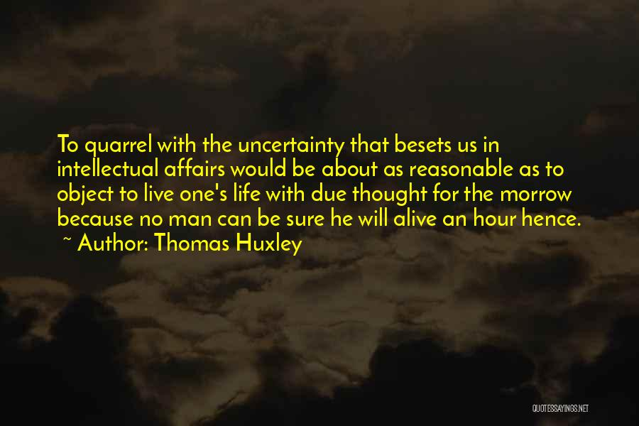Reasonable Man Quotes By Thomas Huxley