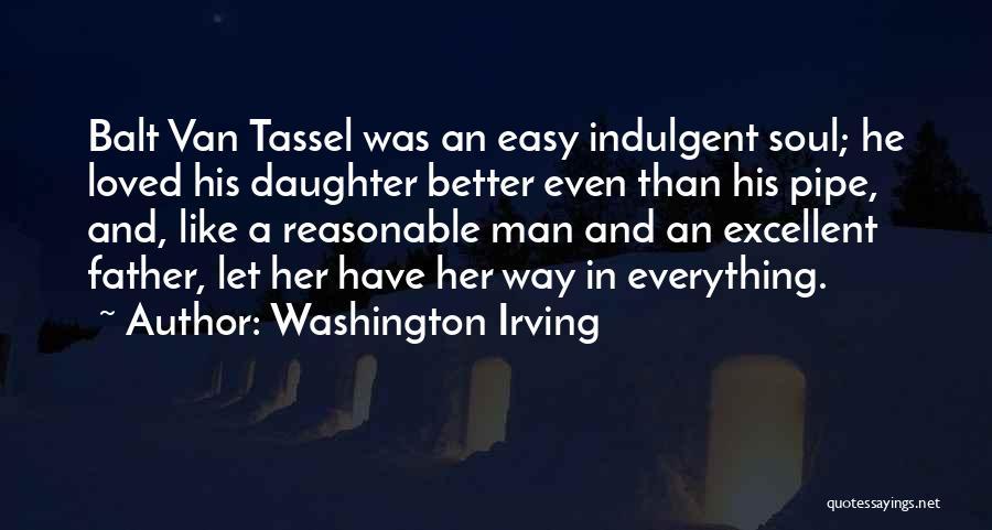 Reasonable Man Quotes By Washington Irving