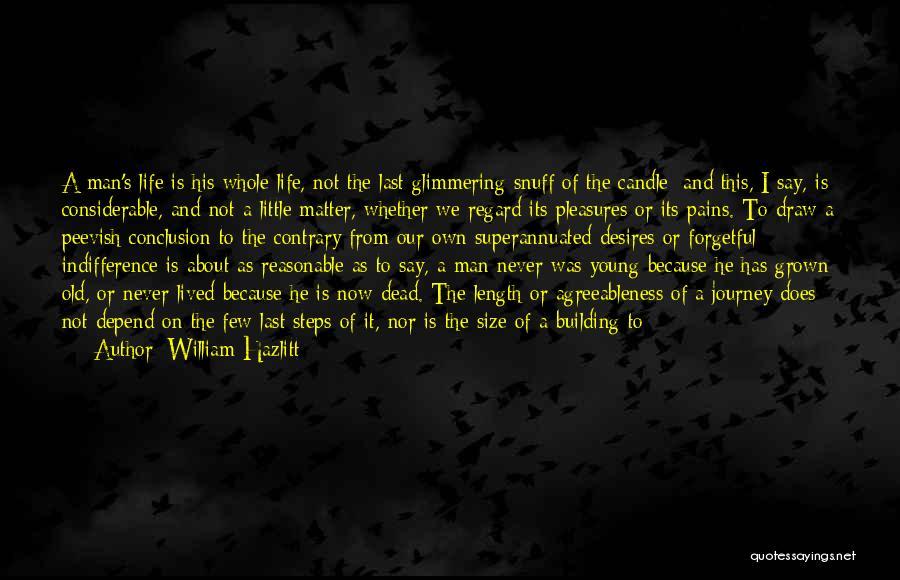 Reasonable Man Quotes By William Hazlitt