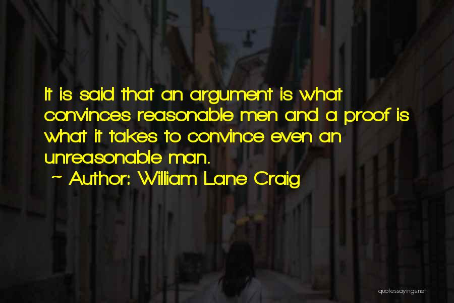 Reasonable Man Quotes By William Lane Craig