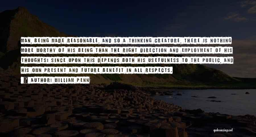 Reasonable Man Quotes By William Penn