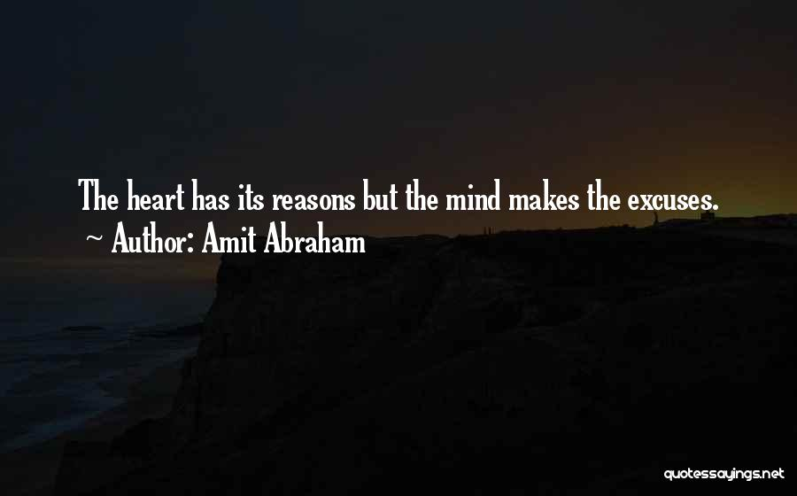 Reasons And Excuses Quotes By Amit Abraham