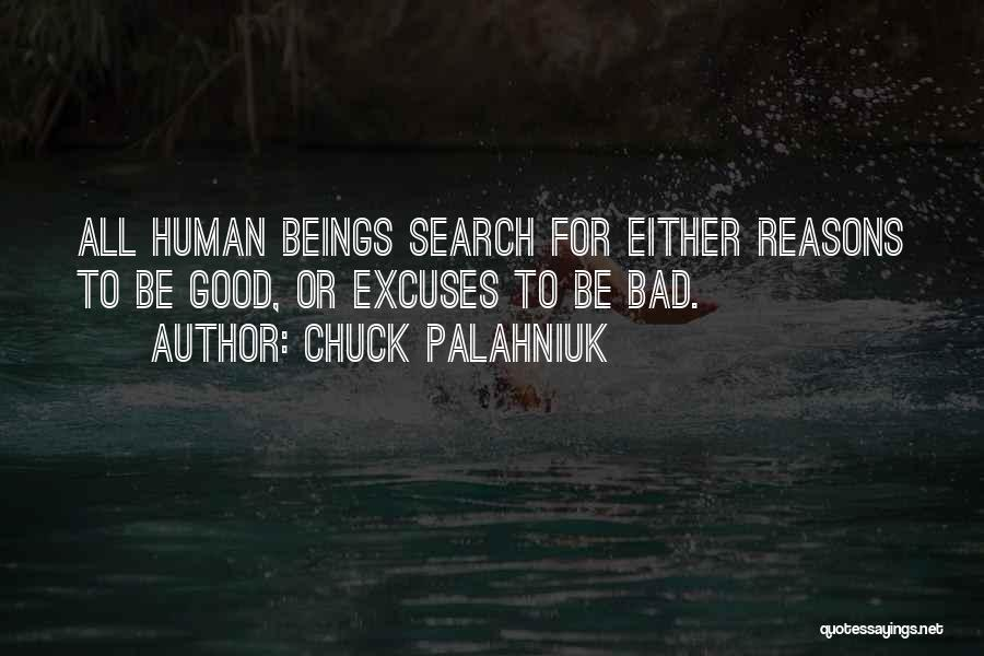 Reasons And Excuses Quotes By Chuck Palahniuk