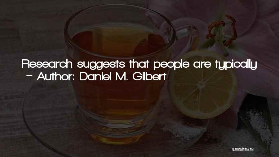 Reasons And Excuses Quotes By Daniel M. Gilbert