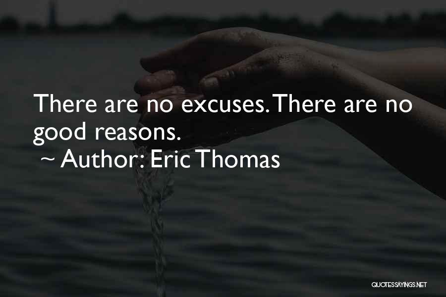 Reasons And Excuses Quotes By Eric Thomas