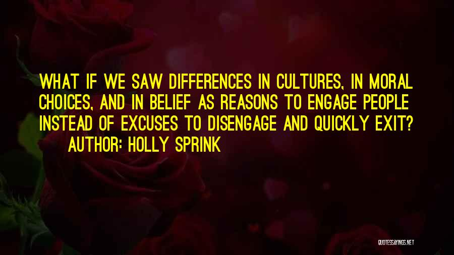 Reasons And Excuses Quotes By Holly Sprink