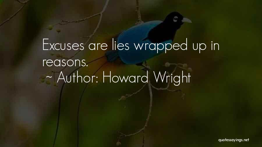Reasons And Excuses Quotes By Howard Wright