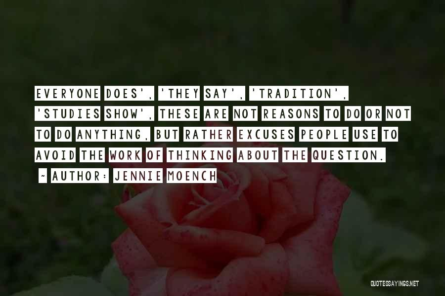 Reasons And Excuses Quotes By Jennie Moench