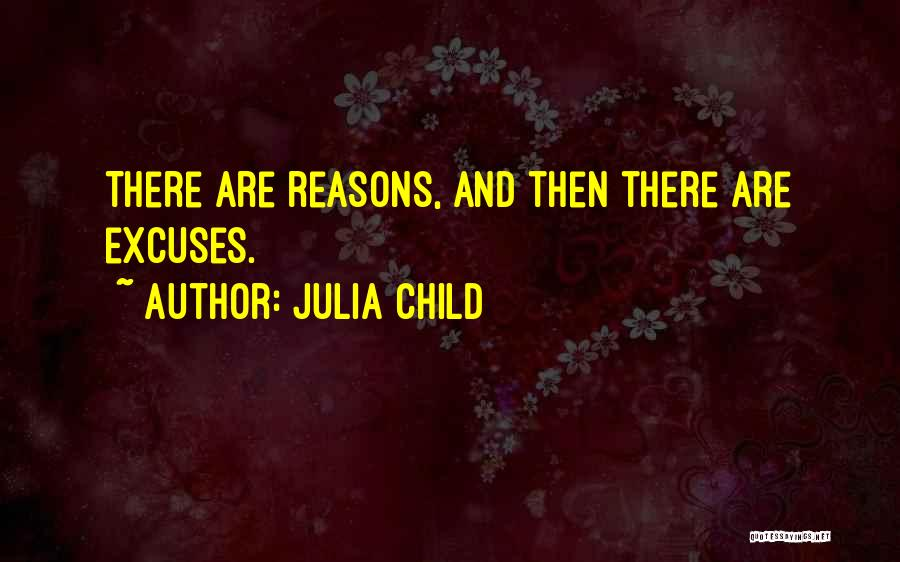 Reasons And Excuses Quotes By Julia Child