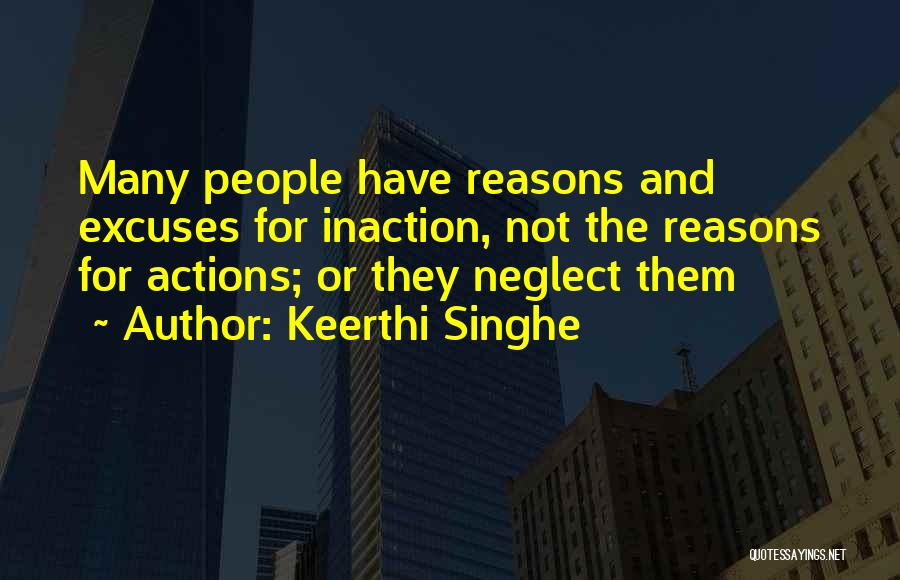 Reasons And Excuses Quotes By Keerthi Singhe