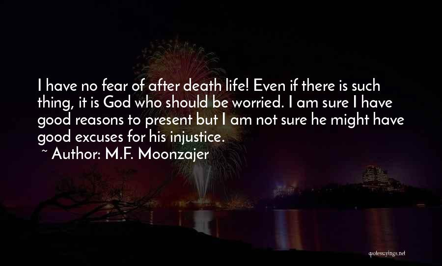 Reasons And Excuses Quotes By M.F. Moonzajer