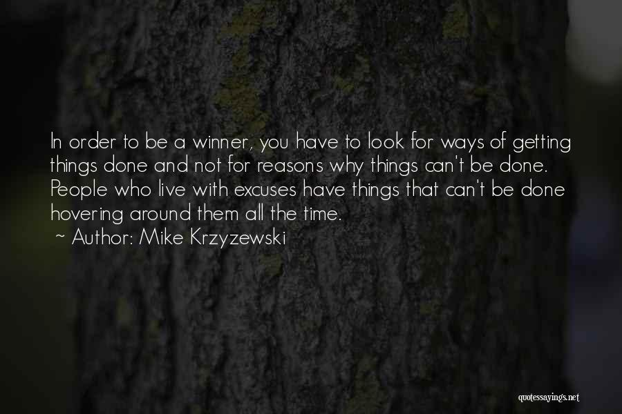 Reasons And Excuses Quotes By Mike Krzyzewski