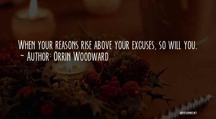 Reasons And Excuses Quotes By Orrin Woodward
