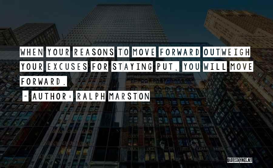 Reasons And Excuses Quotes By Ralph Marston