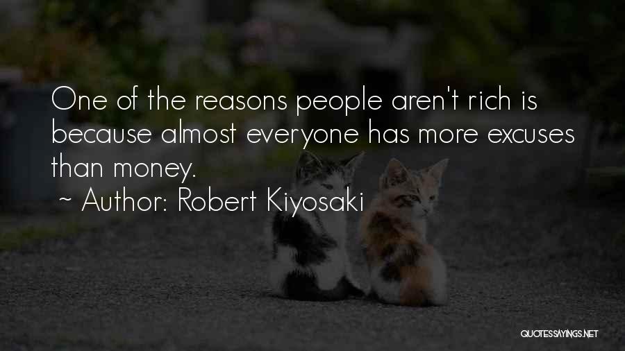 Reasons And Excuses Quotes By Robert Kiyosaki