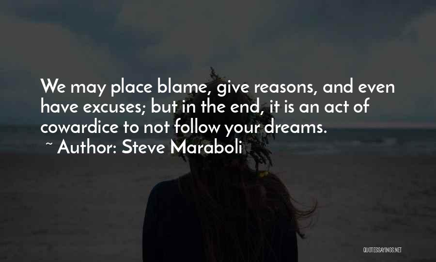 Reasons And Excuses Quotes By Steve Maraboli