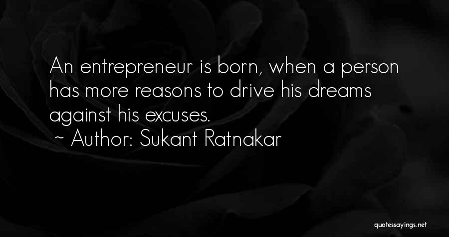 Reasons And Excuses Quotes By Sukant Ratnakar
