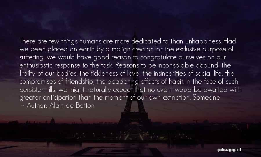 Reasons To Love Life Quotes By Alain De Botton