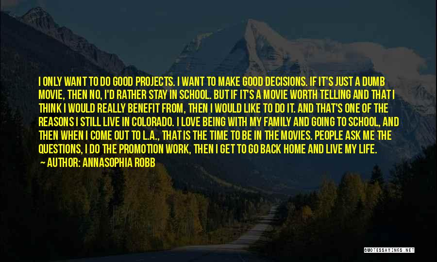 Reasons To Love Life Quotes By AnnaSophia Robb