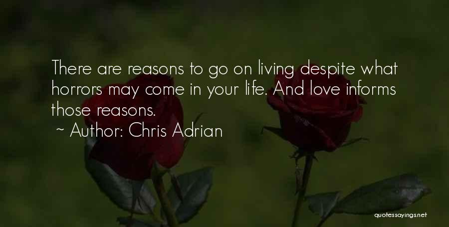 Reasons To Love Life Quotes By Chris Adrian