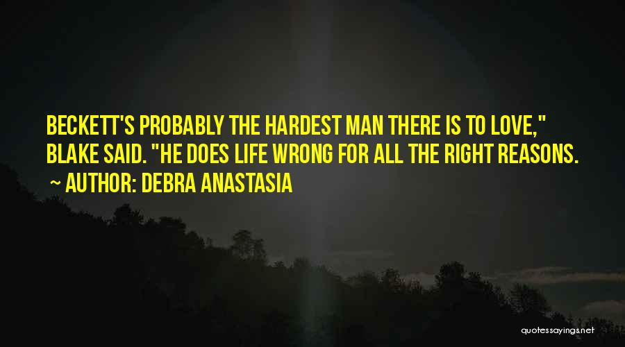 Reasons To Love Life Quotes By Debra Anastasia