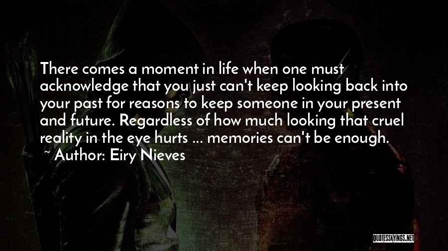 Reasons To Love Life Quotes By Eiry Nieves