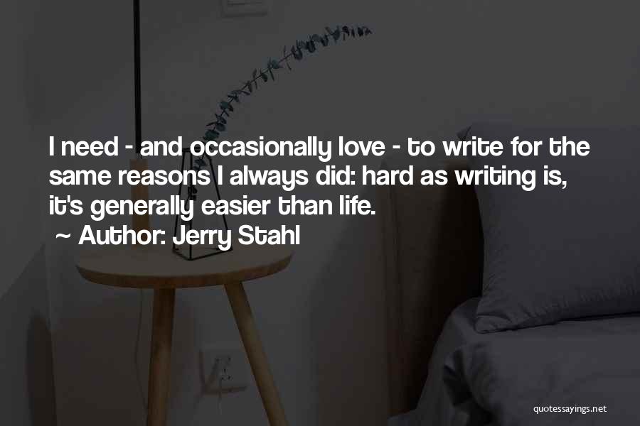 Reasons To Love Life Quotes By Jerry Stahl