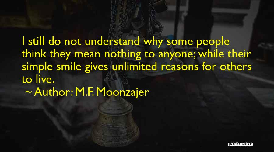 Reasons To Love Life Quotes By M.F. Moonzajer