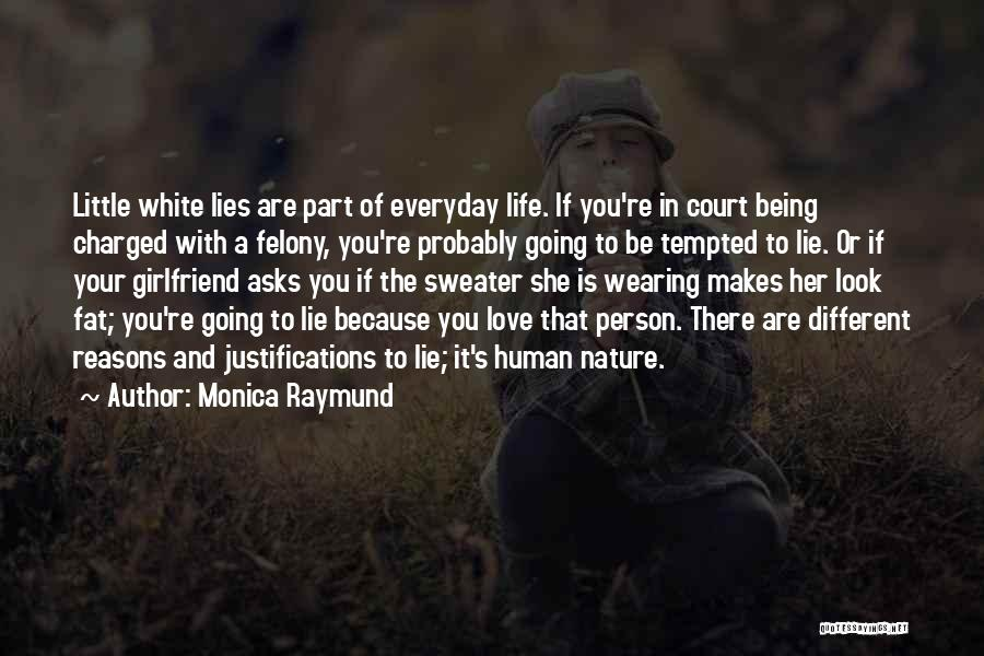 Reasons To Love Life Quotes By Monica Raymund