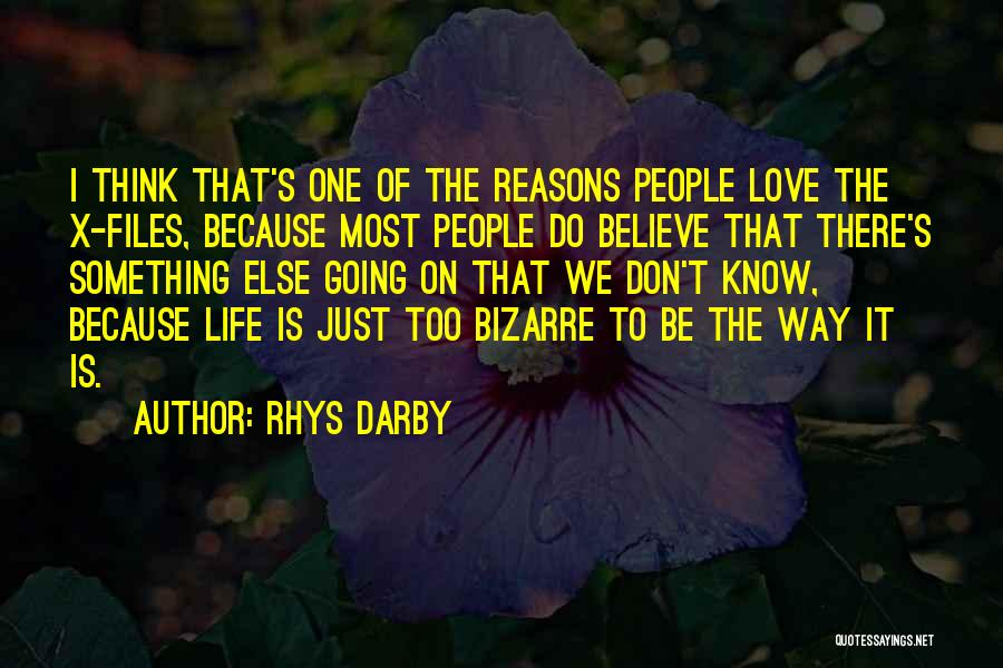 Reasons To Love Life Quotes By Rhys Darby