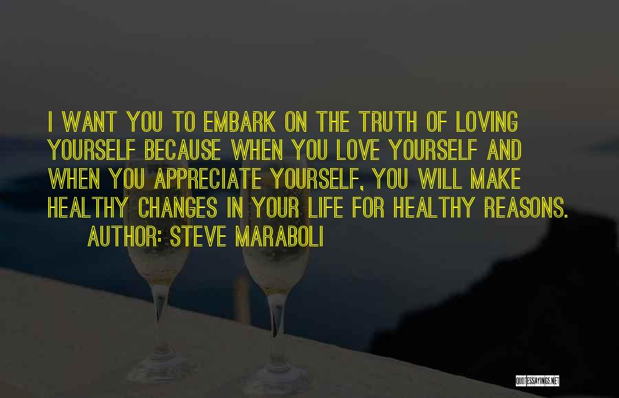 Reasons To Love Life Quotes By Steve Maraboli