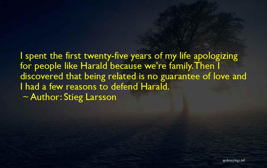 Reasons To Love Life Quotes By Stieg Larsson