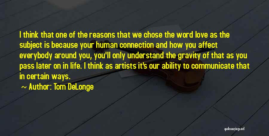 Reasons To Love Life Quotes By Tom DeLonge