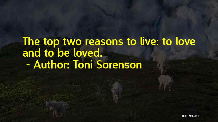 Reasons To Love Life Quotes By Toni Sorenson