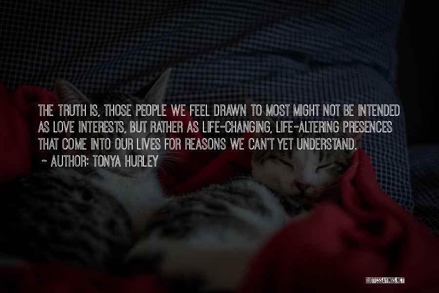 Reasons To Love Life Quotes By Tonya Hurley
