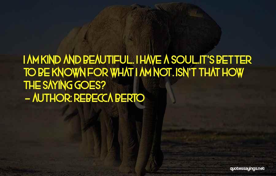 Rebecca Berto Quotes 1587842