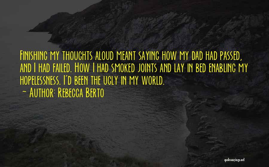 Rebecca Berto Quotes 474110
