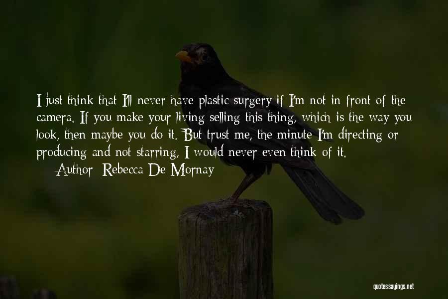 Rebecca De Mornay Quotes 1467409