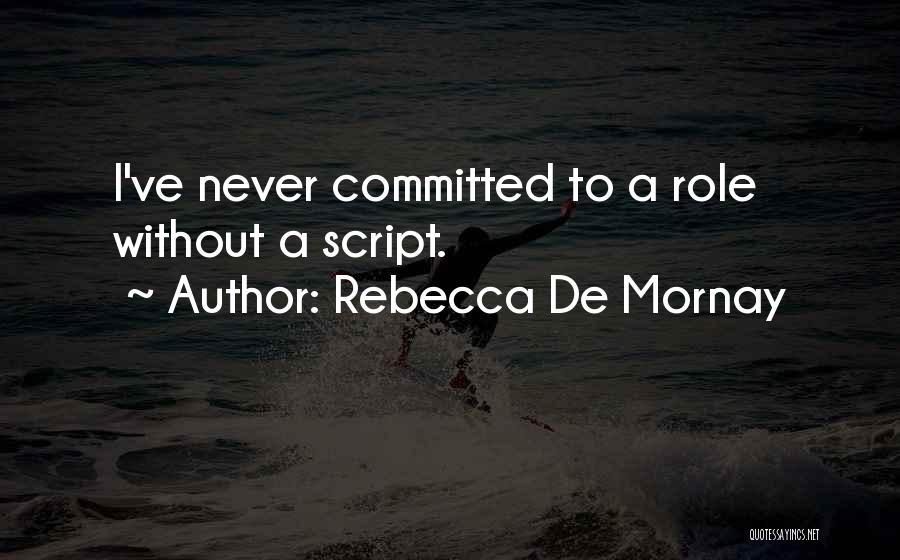 Rebecca De Mornay Quotes 1741147