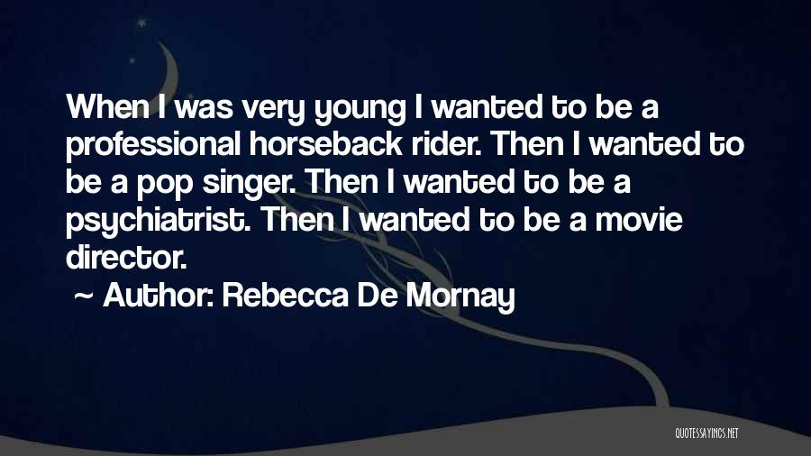 Rebecca De Mornay Quotes 1791669
