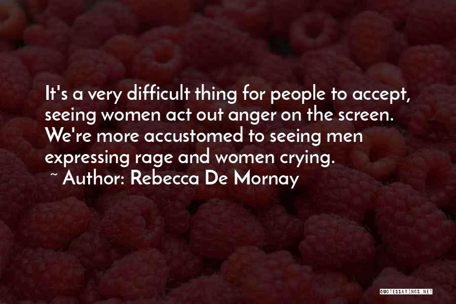 Rebecca De Mornay Quotes 1864707