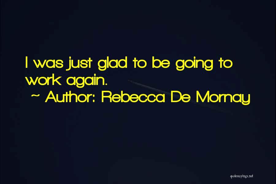 Rebecca De Mornay Quotes 313126