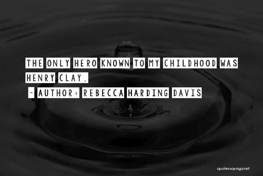 Rebecca Harding Davis Quotes 1372899