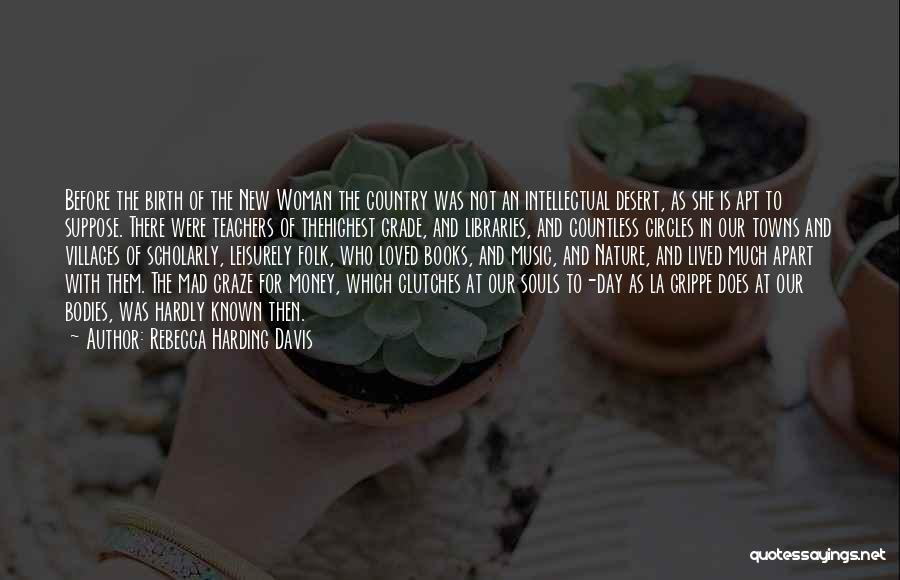 Rebecca Harding Davis Quotes 1691539
